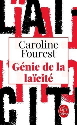 Génie de la laïcité par Caroline Fourest
