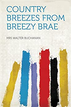 Country Breezes From Breezy Brae par [Buchanan, Mrs Walter]