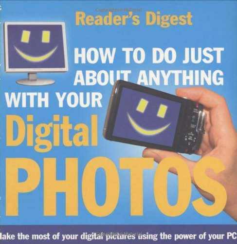 how-to-do-just-about-anything-with-your-digital-photos-readers-digest-by-readers-digest-2006-09-29
