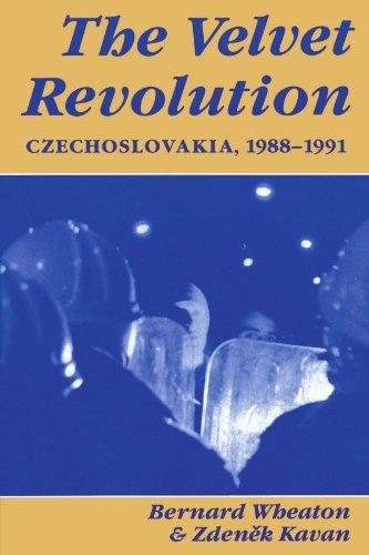 The Velvet Revolution: Czechoslovakia, 1988-1991 di Bernard Wheaton