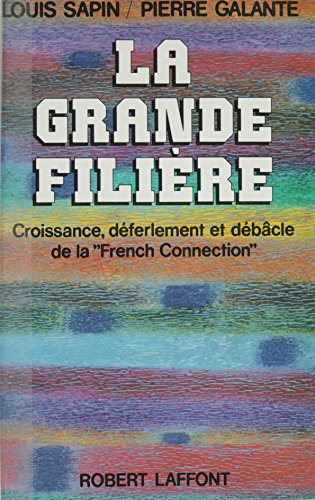 La grande filire: Croissance, dferlement et dbcle de la French Connection