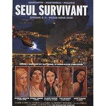 Seul survivant, Tome 2 : Bossa Nova Club