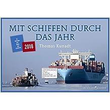 Mit Schiffen durch das Jahr: Wochenkalender 2018