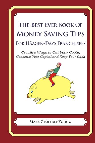 the-best-ever-book-of-money-saving-tips-for-haagen-dazs-franchisees
