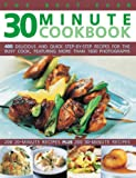 The Best-ever 30 Minute Cookbook: 400 Delicious and Quick Step-by-step Recipes for the Busy Cook