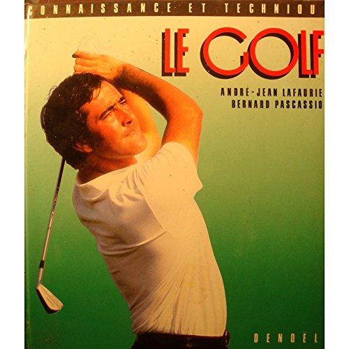 LAFAURIE/PASCASSIO le golf - connaissance et technique 1987 Denoel RARE++ par Lafaurie/pascassio