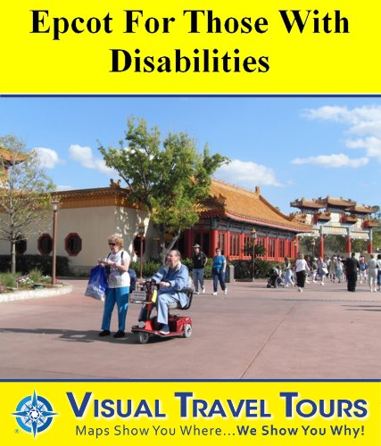 epcot-tour-for-those-with-disabilities-a-self-guided-pictorial-tour-visual-travel-tours-book-159-eng