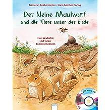 Der kleine Maulwurf und die Tiere unter der Erde: Eine Geschichte mit vielen Sachinformationen