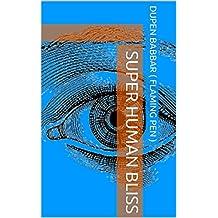 SUPER HUMAN BLISS (English Edition)