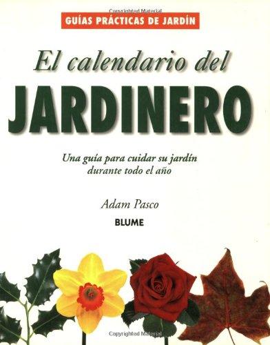 El Calendario Del Jardinero (Guias Practicas De Jardineria / Collins Gardens Series) por Adam Pasco