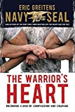 [(The Warrior's Heart : Becoming a Man of Compassion and Courage)] [By (author) Eric Greitens] published on (February, 2015)