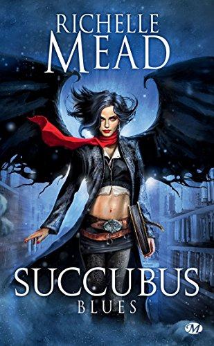 Succubus Blues: Succubus, T1 (Bit-lit) par Richelle Mead