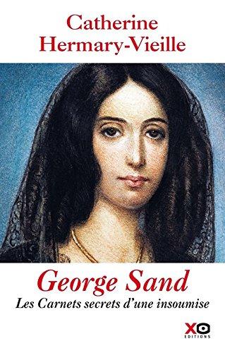 George Sand : Les carnets secrets d'une insoumise