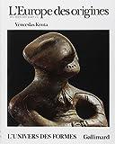 L'Europe des origines - La Protohistoire (6000-500 avant J.-C.)