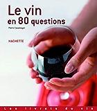 Le vin en 80 questions (Les livrets du vin)