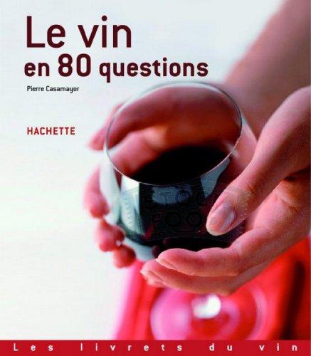 Livre gratuits Le vin en 80 questions (Les livrets du vin) pdf, epub ebook