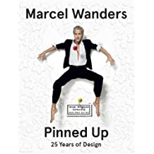 Marcel Wanders: The Designer Pinned Up: 25 Years of Design