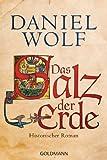 Buchinformationen und Rezensionen zu Das Salz der Erde: Historischer Roman von Daniel Wolf
