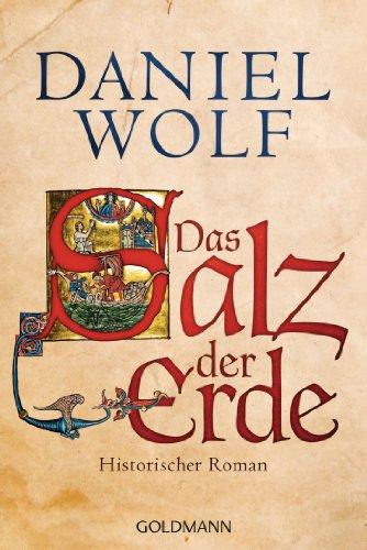 Buchseite und Rezensionen zu 'Das Salz der Erde: Historischer Roman' von Daniel Wolf