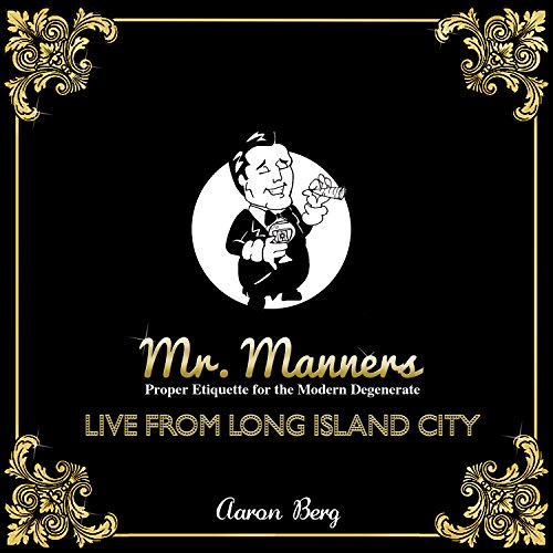 Mr Manners Live From Long Island City [Explicit]