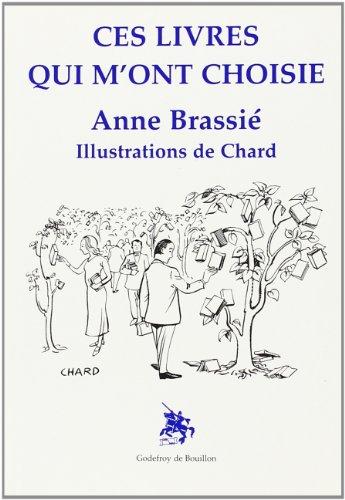 Ces livres qui m'ont choisie par Anne Brassié