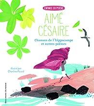 Chanson de l'hippocampe et autres poèmes par Aimé Césaire
