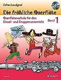 Die fröhliche Querflöte: Querflötenschule für den Einzel- und Gruppenunterricht. Band 1. Flöte. Ausgabe mit CD.