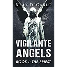 Vigilante Angels Book I: The Priest (English Edition)
