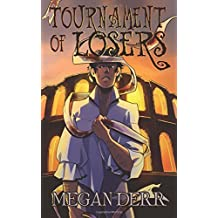 Tournament of Losers by Megan Derr (2015-11-22)