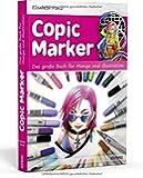 Copic Marker: Das große Buch für Manga und Illustration: Das groe Buch fr Manga und Illustration