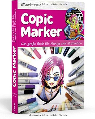 Copic Marker: Das große Buch für Manga und Illustration