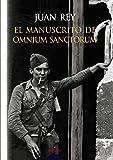 El manuscrito de Omnium Sanctorum (ALGAIDA LITERARIA - PREMIO ATENEO DE SEVILLA)