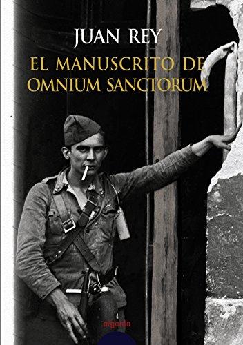 El manuscrito de Omnium Sanctorum (Algaida Literaria - Premio Ateneo De Sevilla) por Juan Rey