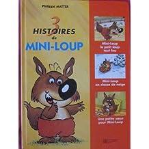 """3 histoires de Mini-Loup : Mini-Loup le petit loup tout fou : Mini-Loup en classe de neige ; Une petite soeur pour Mini-Loup"""