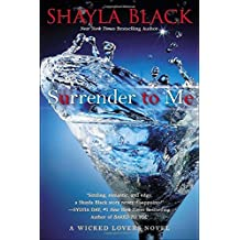 Surrender to Me (A Wicked Lovers Novel) by Shayla Black (2013-07-02)