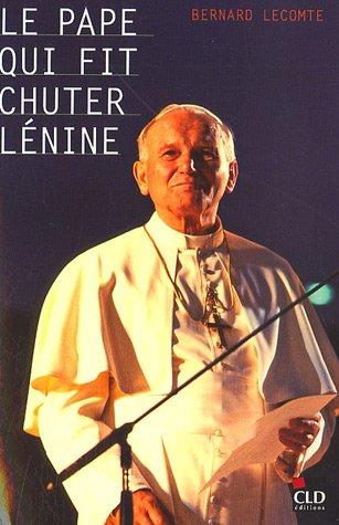 Le pape qui fit chuter Lénine : La Vérité l'emportera toujours sur le mensonge
