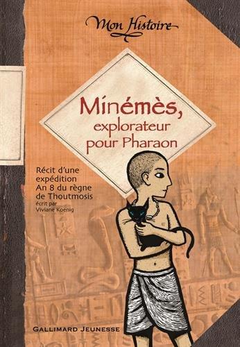 Minémès, explorateur pour Pharaon: Récit d'une expédition, an 8 du règne de Thoutmosis