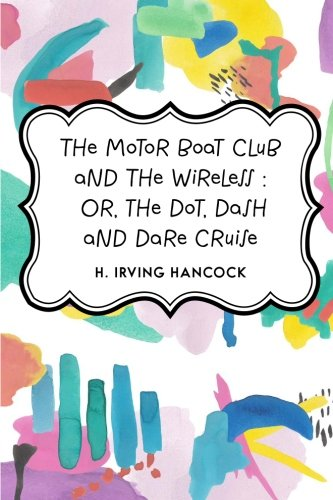 the-motor-boat-club-and-the-wireless-or-the-dot-dash-and-dare-cruise