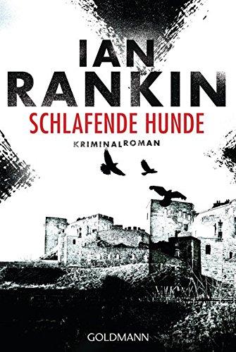 Preisvergleich Produktbild Schlafende Hunde - Inspector Rebus 19: Kriminalroman (DIE INSPECTOR REBUS-ROMANE, Band 19)