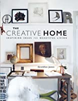 The Creative Home: Inspiring ideas for beautiful living from CICO Books