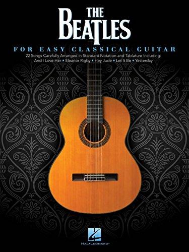 The Beatles: For Easy Classical Guitar. Partitions pour Guitare Classique par  Hal Leonard