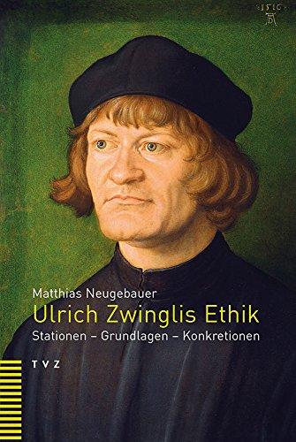 Ulrich Zwinglis Ethik von Karl-Heinz Vanheiden