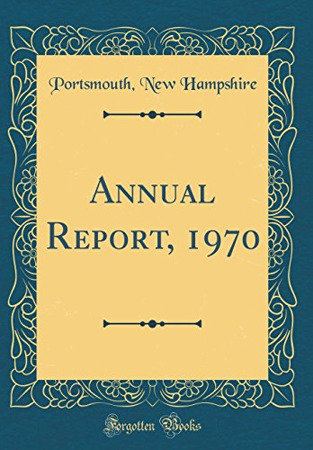 Annual Report, 1970 (Classic Reprint)
