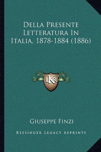 Della Presente Letteratura in Italia, 1878-1884 (1886)