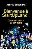 Telecharger Livres Bienvenue a StartUpLand Comment atterrir au bon poste (PDF,EPUB,MOBI) gratuits en Francaise