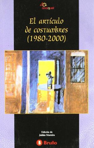 El articulo de costumbres / The Article of Customs: 1980-2000 par Julian Moreiro
