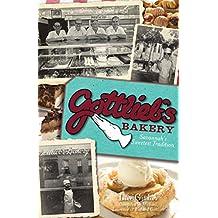 Gottlieb's Bakery: Savannah's Sweetest Tradition (American Palate) (English Edition)