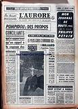 aurore l no 5758 du 09 03 1963 pompidou des propos conciliants pour les mineurs en greves la pegre a battu deux records le plus gros cambriolage et le plus cher hold up l unique carnet autographe du futur marechal sur le debut de la grance guerre coup d etat a damas
