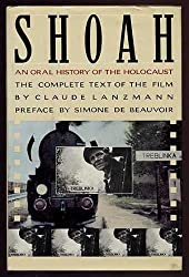 Shoah: An Oral History of the Holocaust/the Complete Text of the Film