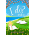 I do? - or do I?: A hilarious read with the monster-in-law that beats them all!